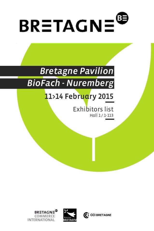 Bretagne Pavilion BioFach - Nuremberg 11>14 February 2015 Exhibitors list Hall 1 / 1-113
