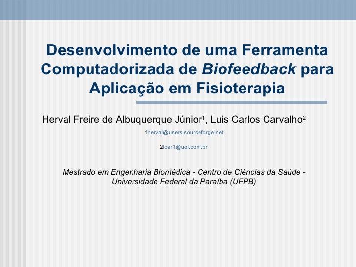 Desenvolvimento de uma Ferramenta Computadorizada de  Biofeedback  para Aplicação em Fisioterapia Herval Freire de Albuque...