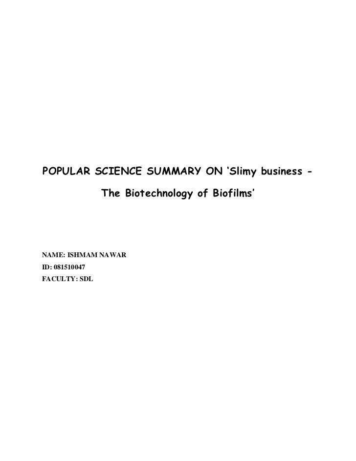 POPULAR SCIENCE SUMMARY ON 'Slimy business -                The Biotechnology of Biofilms'NAME: ISHMAM NAWARID: 081510047F...