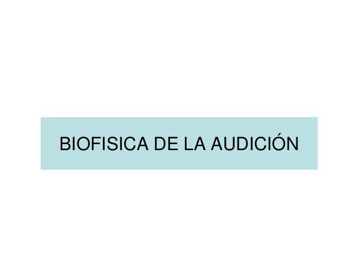 BIOFISICA DE LA AUDICIÓN