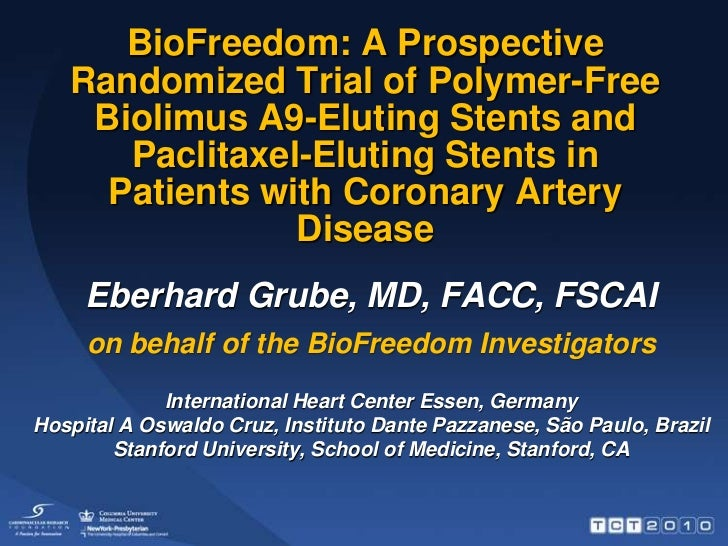 BioFreedom: A Prospective Randomized Trial of Polymer-Free Biolimus A9-Eluting Stents and Paclitaxel-Eluting Stents in Pat...
