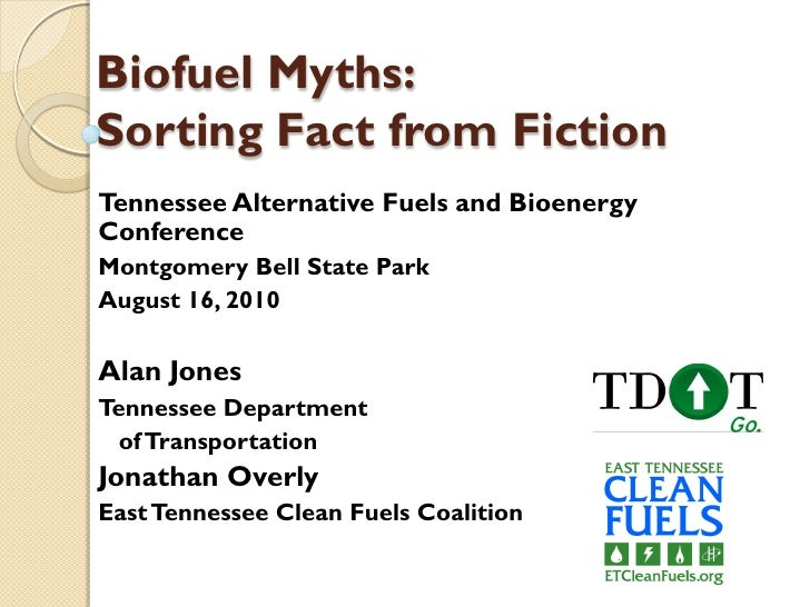 Biofuel Myths: Sorting Fact from Fiction Tennessee Alternative Fuels and Bioenergy Conference Montgomery Bell State Park A...