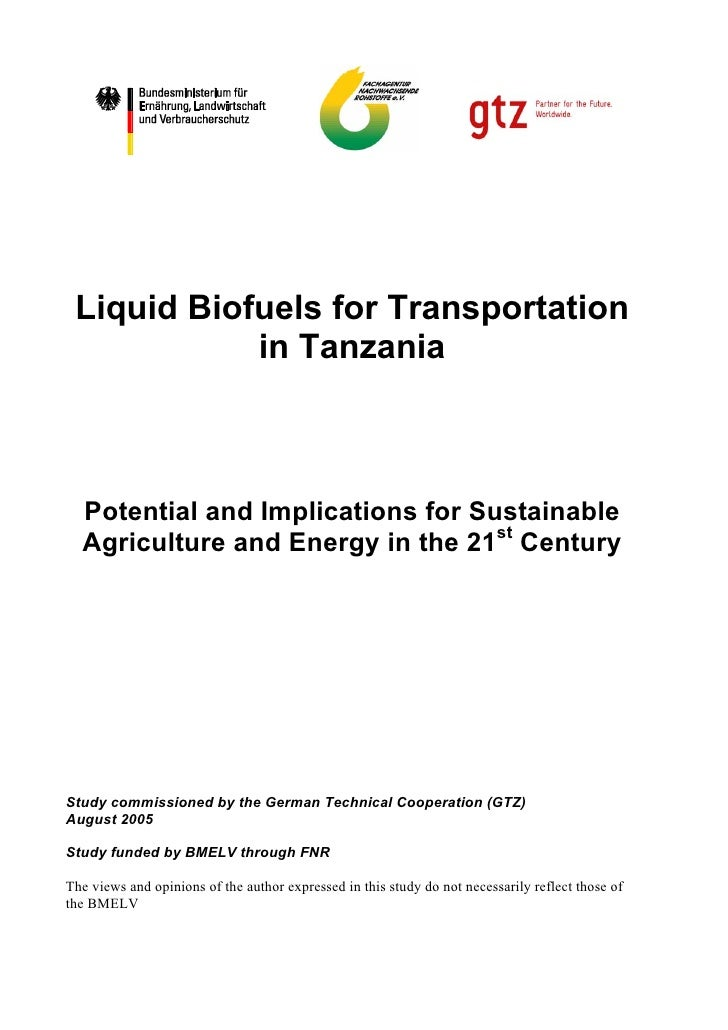 Liquid Biofuels for Transportation            in Tanzania  Potential and Implications for Sustainable  Agriculture and Ene...