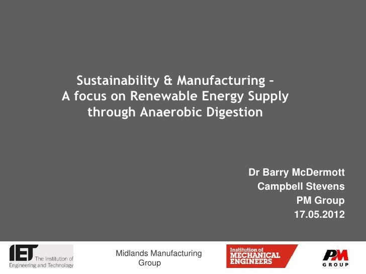 Sustainability & Manufacturing –A focus on Renewable Energy Supply     through Anaerobic Digestion                        ...