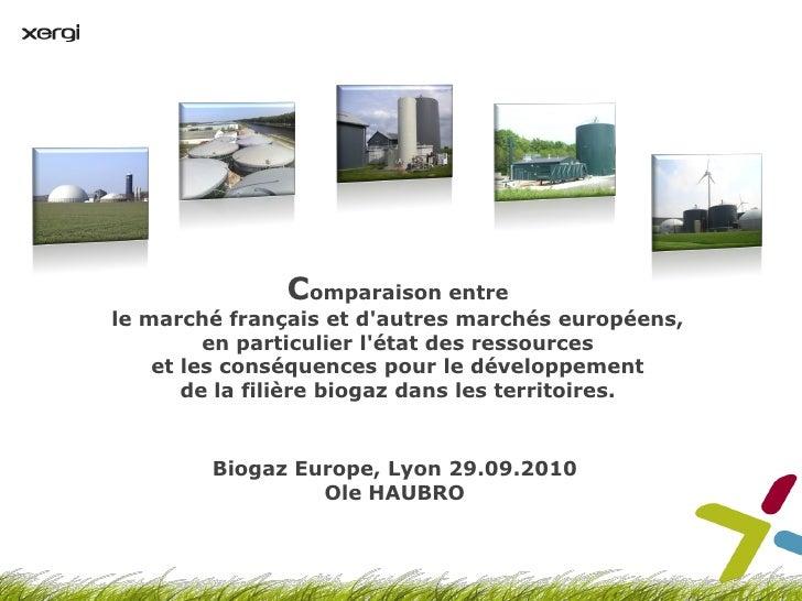 Comparaison entrele marché français et dautres marchés européens,         en particulier létat des ressources    et les co...