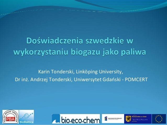 Karin Tonderski, Linköping University,Dr inż. Andrzej Tonderski, Uniwersytet Gdański - POMCERT