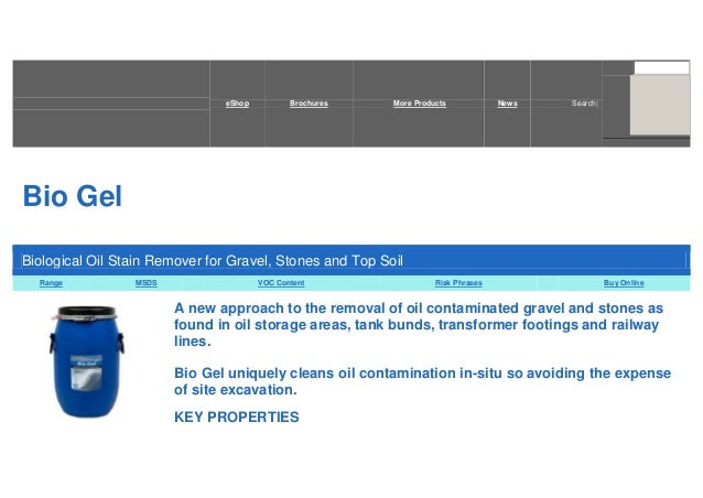eShop  Brochures  More Products  News  Search:  Bio Gel Biological Oil Stain Remover for Gravel, Stones and Top Soil Range...