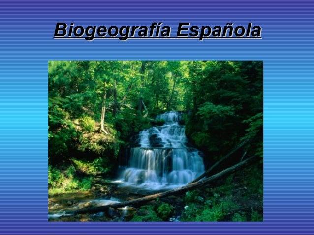 Biogeografía EspañolaBiogeografía Española