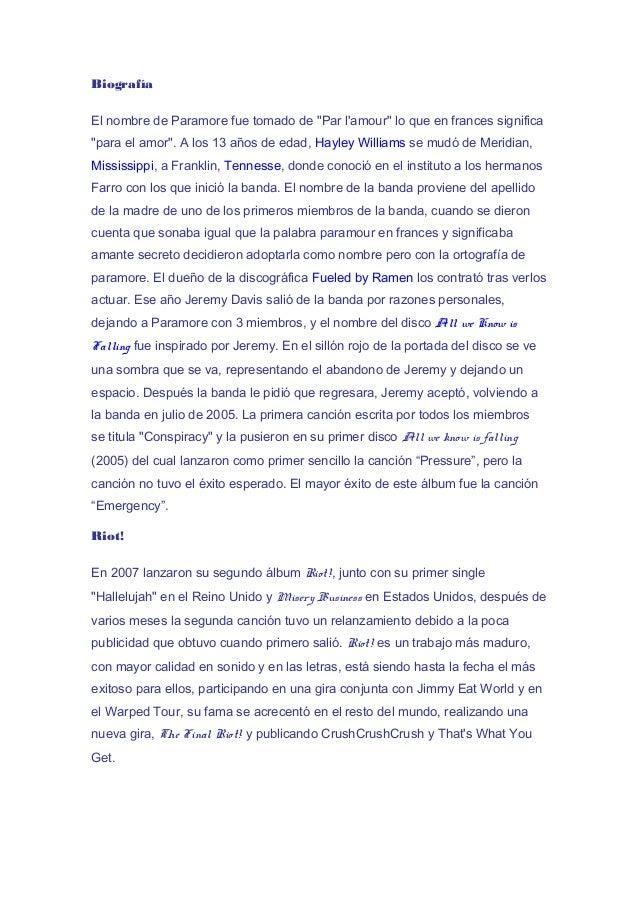 """Biografía El nombre de Paramore fue tomado de """"Par l'amour"""" lo que en frances significa """"para el amor"""". A los 13 años de e..."""