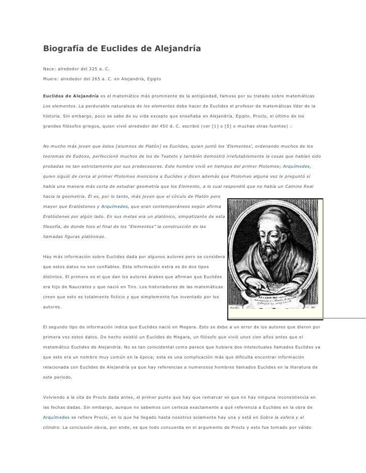Biografía de Euclides de Alejandría  Nace: alrededor del 325 a. C.  Muere: alrededor del 265 a. C. en Alejandría, Egipto  ...