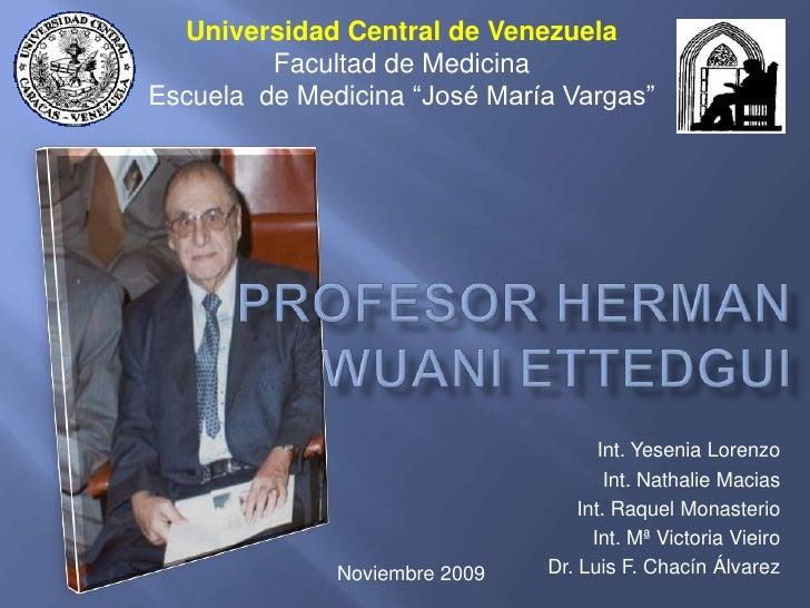 Biografia Del Dr. Herman Wuani Ettedgui