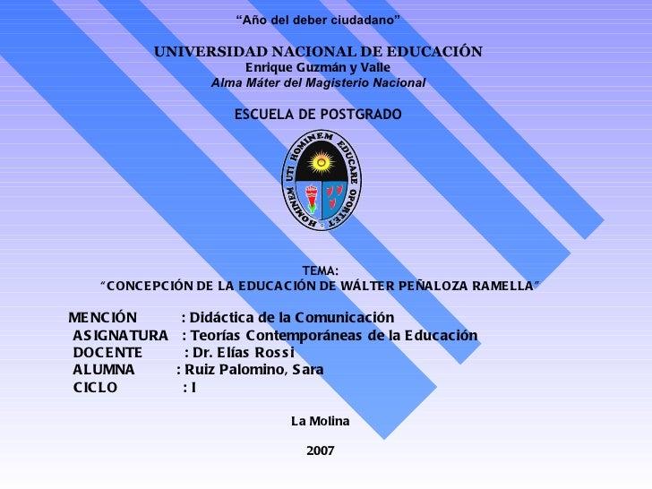 """""""Año del deber ciudadano""""            UNIVERSIDAD NACIONAL DE EDUCACIÓN                          E nrique Guzmán y Valle   ..."""