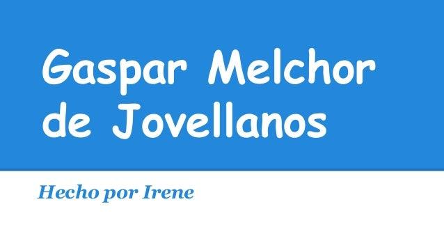 Gaspar Melchor de Jovellanos Hecho por Irene