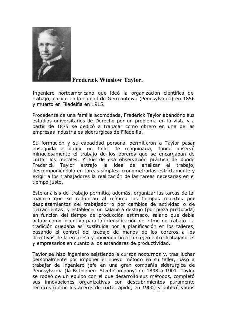 Frederick Winslow Taylor.  Ingeniero norteamericano que ideó la organización científica del trabajo, nacido en la ciudad d...