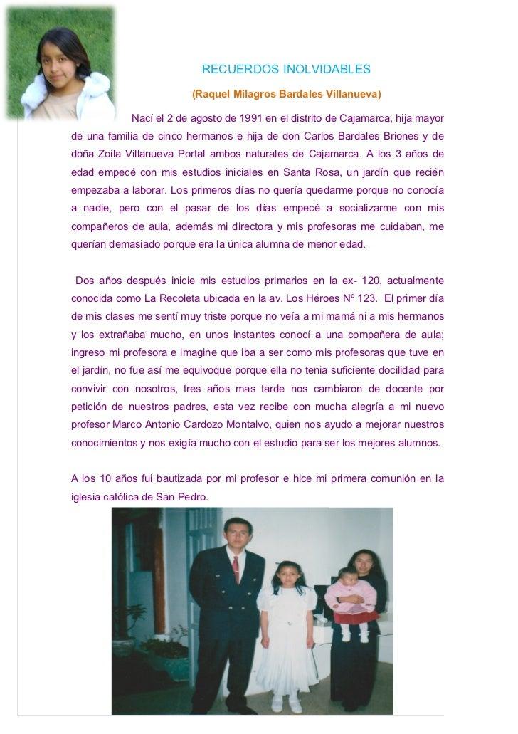 RECUERDOS INOLVIDABLES                          (Raquel Milagros Bardales Villanueva)             Nací el 2 de agosto de 1...