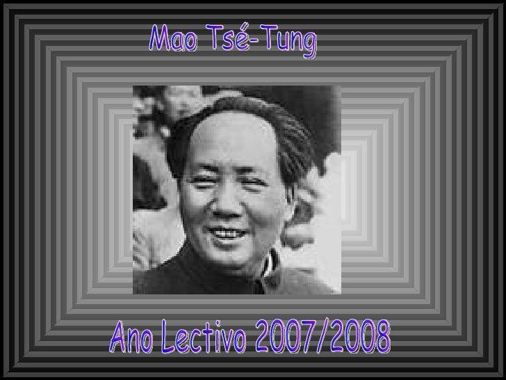 Ano Lectivo 2007/2008 Mao Tsé-Tung