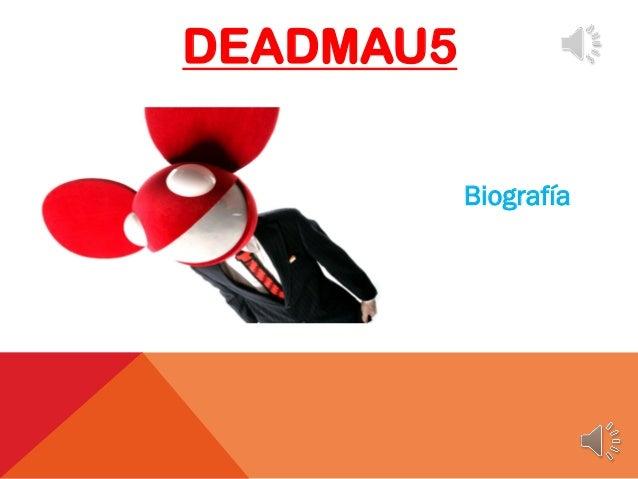 Biografia de DEADMAU5