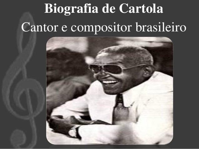 Biografia de CartolaCantor e compositor brasileiro