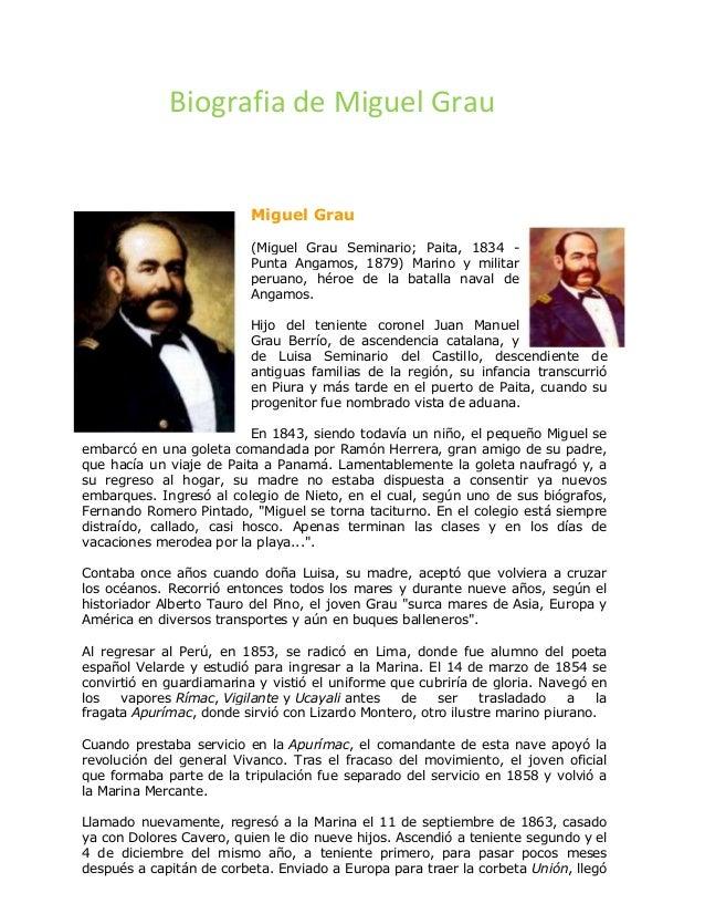 Biografia de Miguel Grau                          Miguel Grau                          (Miguel Grau Seminario; Paita, 1834...