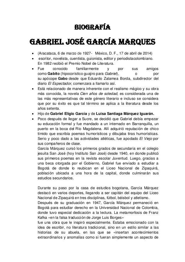 Biografía Gabriel José García marques  (Aracataca, 6 de marzo de 1927- México, D. F., 17 de abril de 2014)  escritor, no...