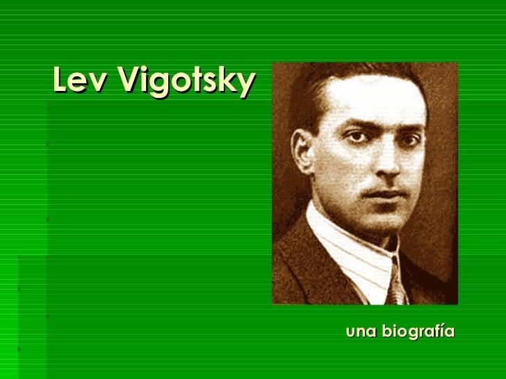 Lev Vigotsky               una biografía