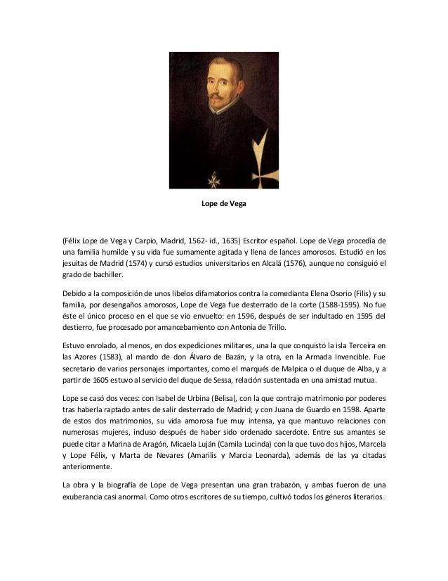 Lope de Vega(Félix Lope de Vega y Carpio, Madrid, 1562- id., 1635) Escritor español. Lope de Vega procedía deuna familia h...