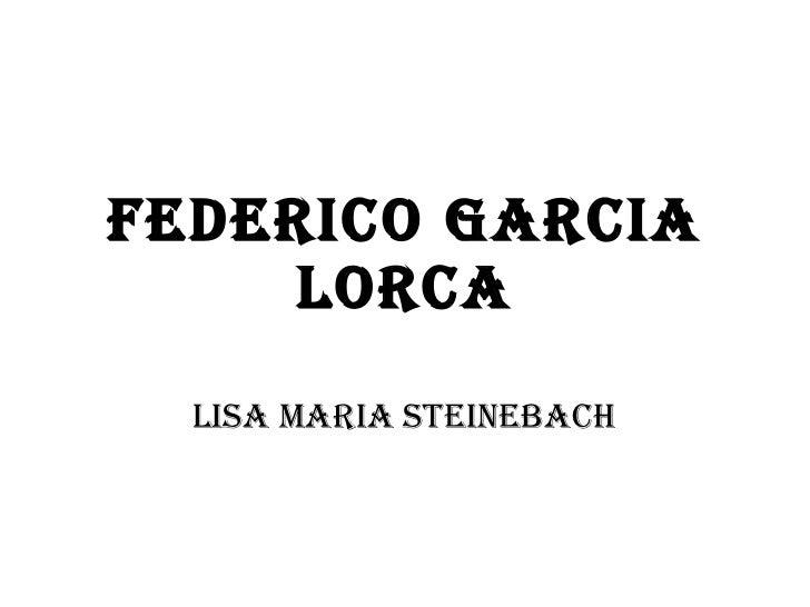 FEDERICO GARCIA LORCA LISA MARIA STEINEBACH