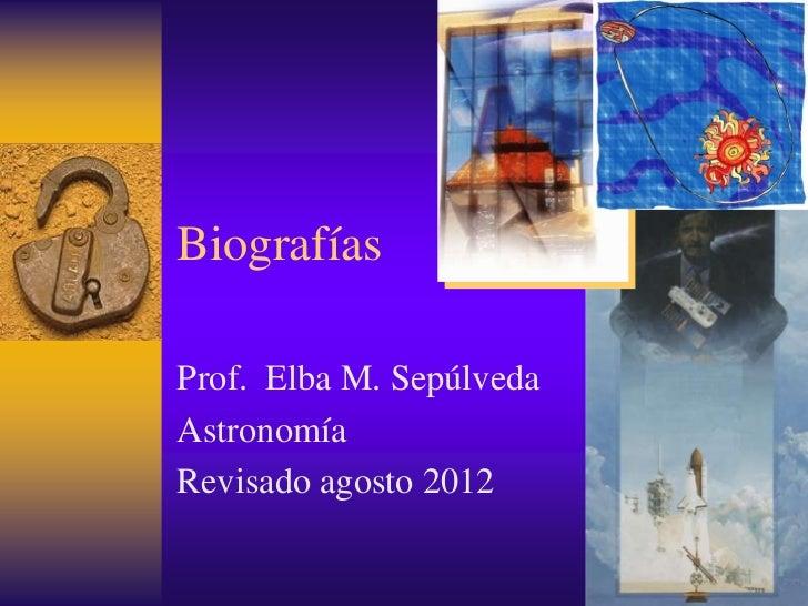 BiografíasProf. Elba M. SepúlvedaAstronomíaRevisado agosto 2012