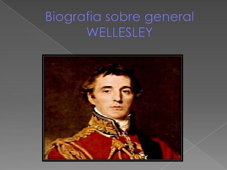 Biografia sobre general WELLESLEY<br />
