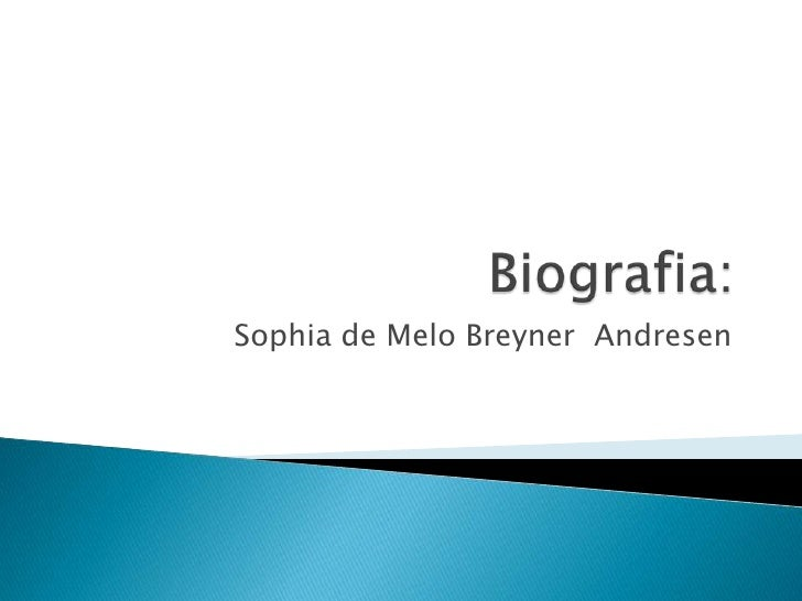 Biografia sophia melo breyner andresen