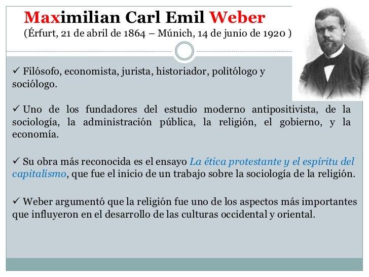 Maximilian Carl Emil Weber  (Érfurt, 21 de abril de 1864 – Múnich, 14 de junio de 1920 ) Filósofo, economista, jurista, h...