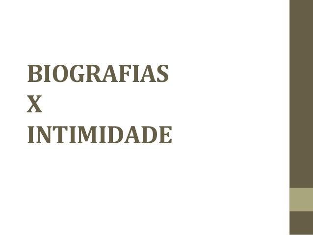 BIOGRAFIAS X INTIMIDADE