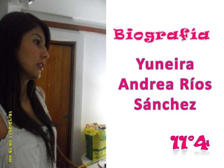 Yo soy yuneira Andrea Ríos Sánchez; nací el 3 de febrerode 1996 en Itagüí, tengo 16 años en este momentoMi familia se conf...