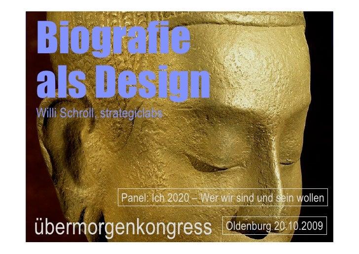Biografie als Design Willi Schroll, strategiclabs                       Panel: Ich 2020 – Wer wir sind und sein wollen  üb...