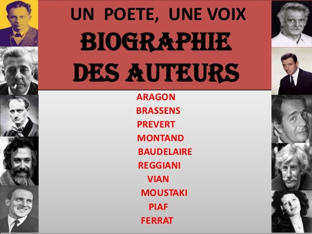 UN POETE, UNE VOIXBiographiedes auteurs      ARAGON      BRASSENS      PREVERT      MONTAND      BAUDELAIRE      REGGIANI ...