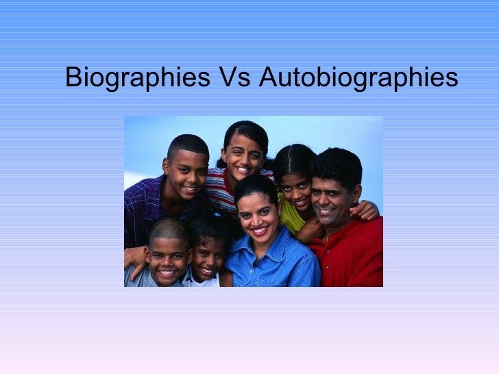 Biographies Vs Autobiographies