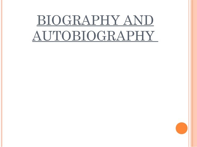 Biography and autoboigraphy