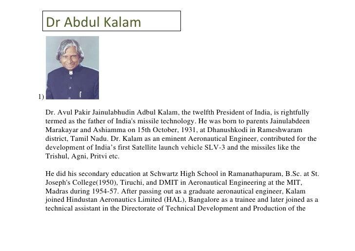 Dr Abdul Kalam1)     Dr. Avul Pakir Jainulabhudin Adbul Kalam, the twelfth President of India, is rightfully     termed as...
