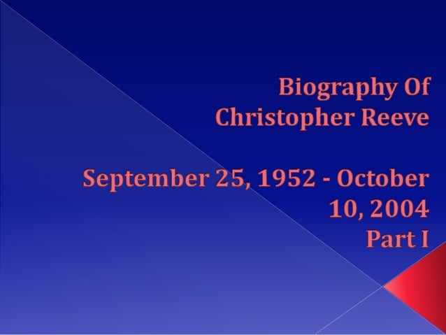 Biography of christopher reeves part i