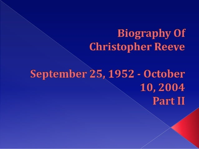 Biography of christopher reeves part ii