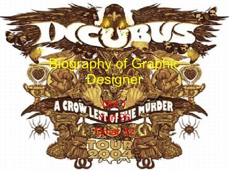 Biography of Graphic Designer Nut.1 Yuri 26. Omar 32.
