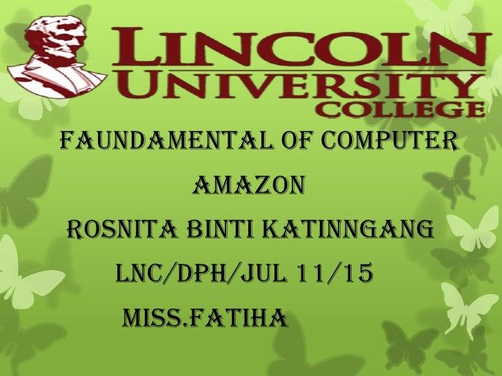 Faundamental of computer        amazonRosnita binti katinngang   Lnc/dph/jul 11/15   Miss.fatiha