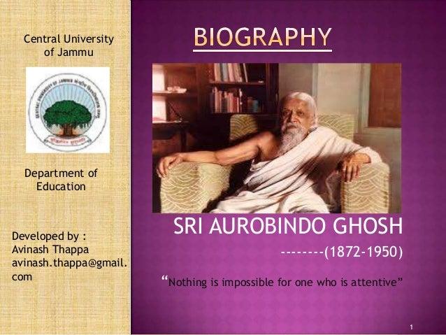 Central University     of Jammu  Department of    EducationDeveloped by :                          SRI AUROBINDO GHOSHAvin...
