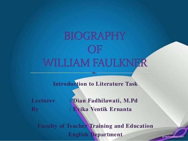 account of the life and achievements of william faulkner William faulkner, the man and the artist: a biography  and martin luther king,  uses novelistic techniques to reenact the flesh-and-blood story of the life it is a.