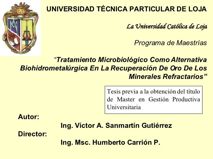 """UNIVERSIDAD TÉCNICA PARTICULAR DE LOJA La Universidad Católica de Loja Programa de Maestrías """" Tratamiento Microbiológico ..."""