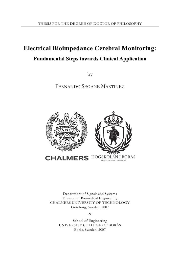 THESIS FOR THE DEGREE OF DOCTOR OF PHILOSOPHY     Electrical Bioimpedance Cerebral Monitoring:    Fundamental Steps toward...