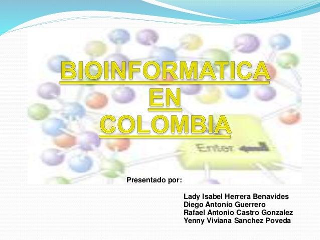 Presentado por: Lady Isabel Herrera Benavides Diego Antonio Guerrero Rafael Antonio Castro Gonzalez Yenny Viviana Sanchez ...