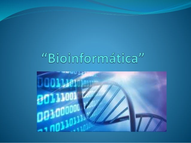 Definición  La Bioinformática es el uso de técnicas computacionales, matemáticas y estadísticas para el análisis, interpr...