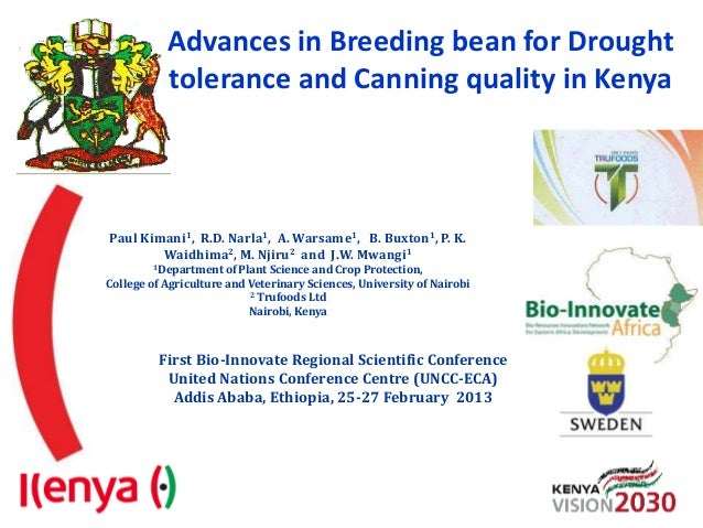 Advances in Breeding bean for Drought           tolerance and Canning quality in KenyaPaul Kimani1, R.D. Narla1, A. Warsam...