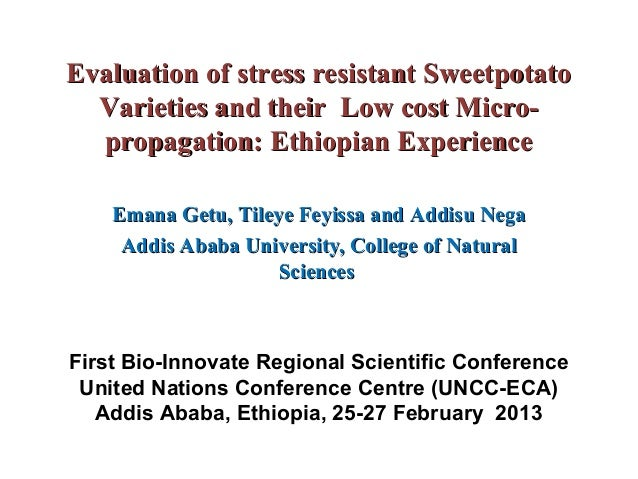 Evaluation of stress resistant Sweetpotato  Varieties and their Low cost Micro-  propagation: Ethiopian Experience    Eman...